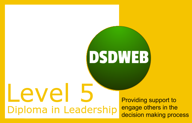 Providing support to engage others in the decision making process - Level 5 Diploma in Leadership & Management for Adult Care - DSDWEB.