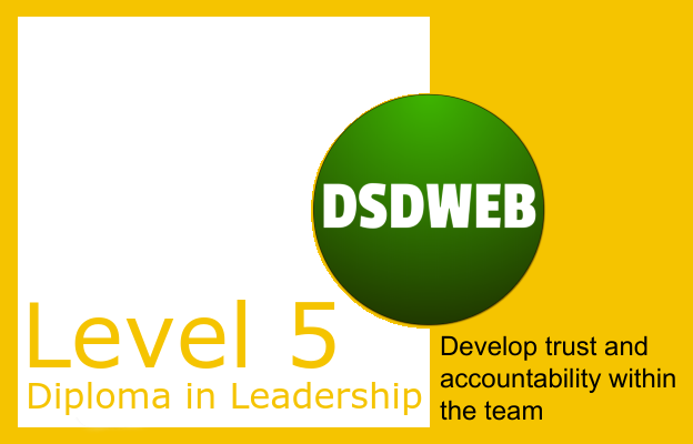 4.2 Develop trust and accountability within the team - Level 5 Diploma in Leadership & Management for Adult Care - DSDWEB.