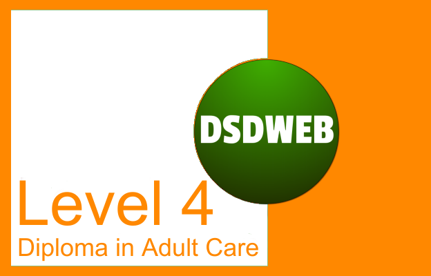 Level 4 Diploma in Adult Care - DSDWEB.