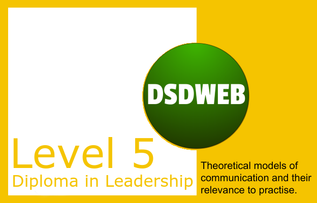 1.1 Theoretical models of communication and their relevance to practise. - Level DIploma in Leadership and Management for Health and Social Care - DSDWEB.