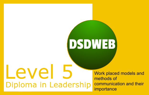 1.2 Work placed models and methods of communication and their importance - Level 5 Diploma in Leadership and Management for Adult Care - DSDWEB.