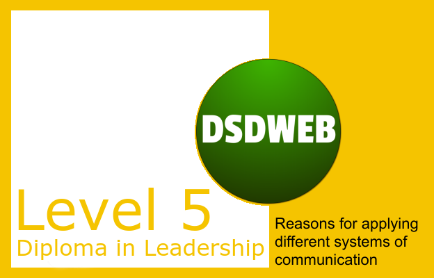 1.3 Reasons for applying different systems of communication - Level 5 Diploma in Leadership & Management for Adult Care - DSDWEB.