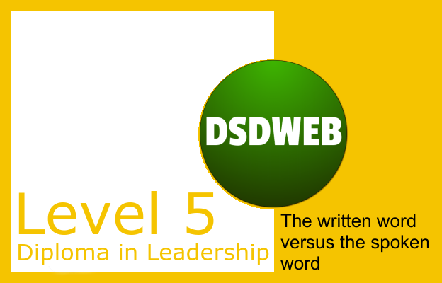 1.5 The written word versus the spoken word - Level 5 Diploma in Leadership and Management for Adult Care - DSDWEB.