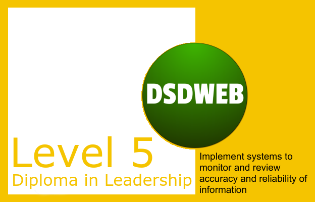 3.3 Implement systems to monitor and review accuracy and reliability of information - Level 5 Diploma in Leadership and Management in Adult Care - DSDWEB.