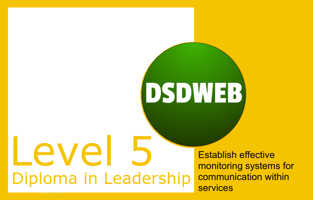 4.1 Establish effective monitoring systems for communication within services - Level 5 Diploma in Leadership and Management for Adult Care - DSDWEB.